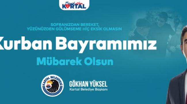 Kartal Belediye Başkanı Gökhan yükselin bayram kutlaması